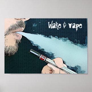 Wake and Vape Vaping Smoking Poster