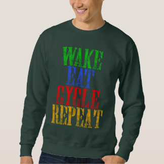 WAKE EAT CYCLE REPEAT SWEATSHIRT