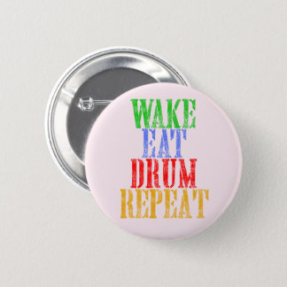 Wake Eat DRUM Repeat 2 Inch Round Button