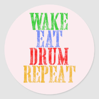 Wake Eat DRUM Repeat Classic Round Sticker