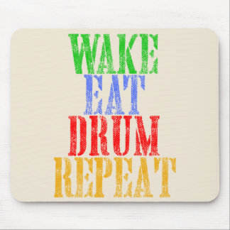 Wake Eat DRUM Repeat Mouse Pad