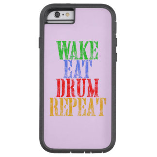 Wake Eat DRUM Repeat Tough Xtreme iPhone 6 Case