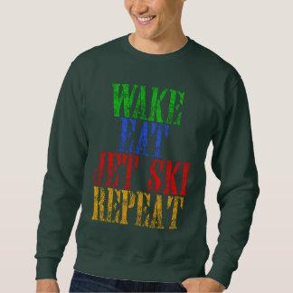 WAKE EAT JET SKI REPEAT SWEATSHIRT