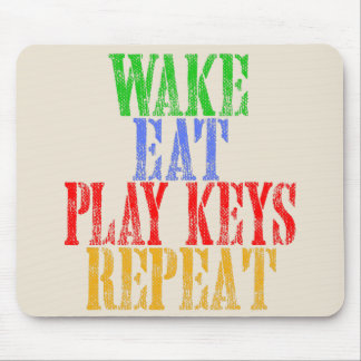 Wake Eat PLAY KEYS Repeat Mouse Pad