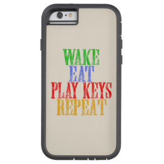 Wake Eat PLAY KEYS Repeat Tough Xtreme iPhone 6 Case