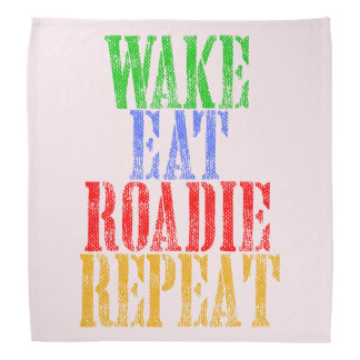 Wake Eat ROADIE Repeat Bandana