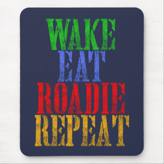 Wake Eat ROADIE Repeat Mouse Pad