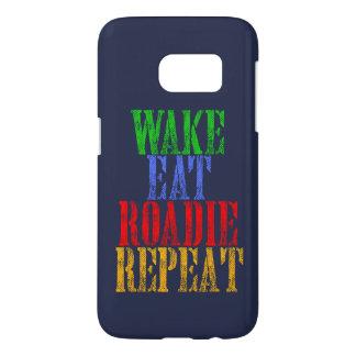 Wake Eat ROADIE Repeat Samsung Galaxy S7 Case