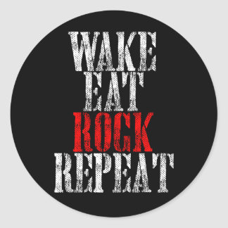 WAKE EAT ROCK REPEAT (wht) Classic Round Sticker