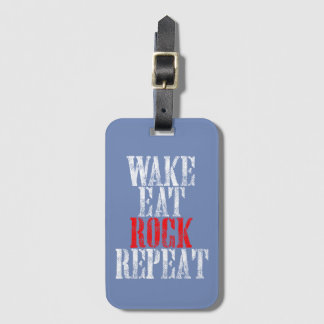 WAKE EAT ROCK REPEAT (wht) Luggage Tag