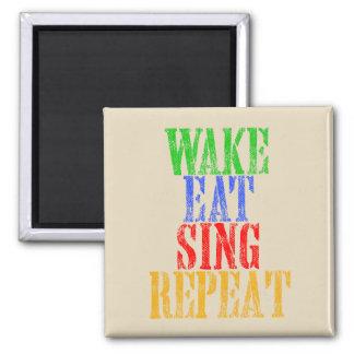 Wake Eat Sing Repeat Magnet