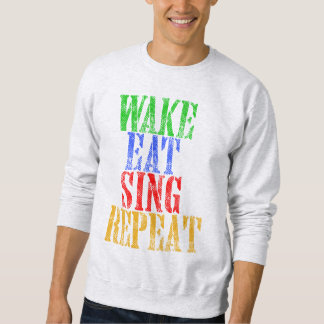 Wake Eat Sing Repeat Sweatshirt