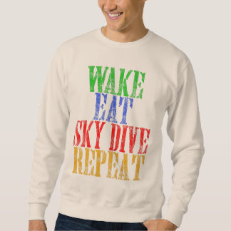 WAKE EAT SKYDIVE REPEAT SWEATSHIRT