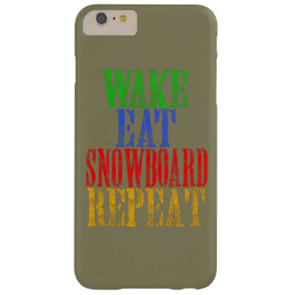 WAKE EAT SNOWBOARD REPEAT BARELY THERE iPhone 6 PLUS CASE