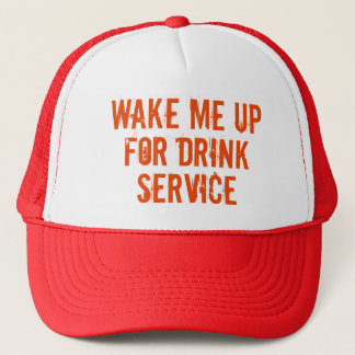 Wake Me Up For Drink Service hat