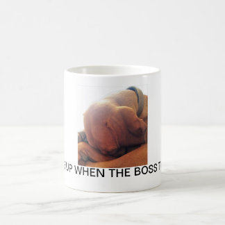 Wake Me Up When The Boss Turns Up! Coffee Mug