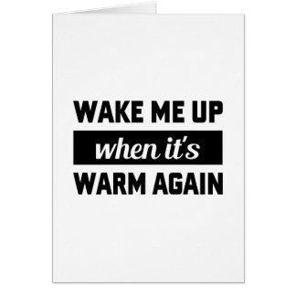 Wake Me When It's Warm Card