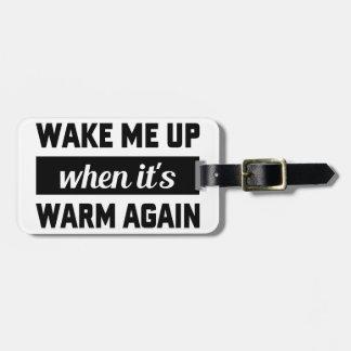 Wake Me When It's Warm Luggage Tag