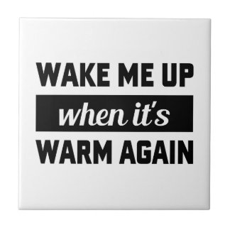 Wake Me When It's Warm Tile