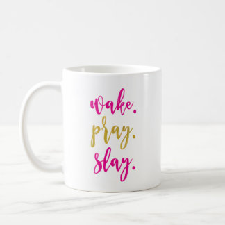 Wake. Pray. Slay Coffee Mug