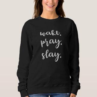 Wake Pray Slay Sweatshirt