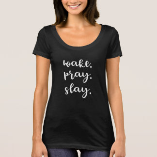 Wake Pray Slay Swoop T-Shirt