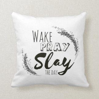 Wake, Pray, Slay the Day Pillow