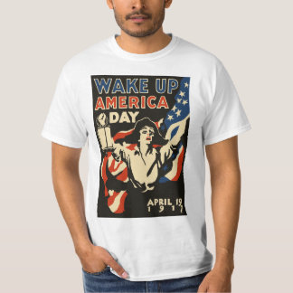 Wake up America Day 1917 American Flag T-Shirt