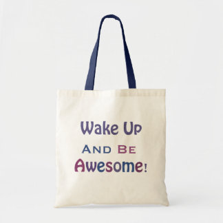 Wake up and be Awesome Inspirational Tote Bag
