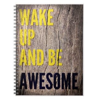 Wake up and be Awesome inspirational words notepad Spiral Notebooks