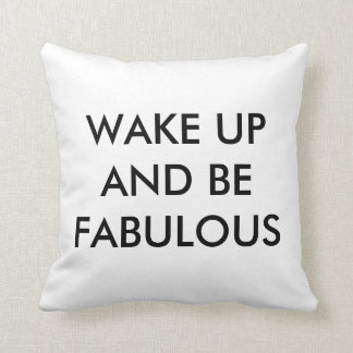 """Wake Up And Be Fabulous Throw Pillow 16"""" x 16"""""""