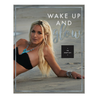 Wake up and Glow Poster