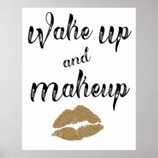 Wake Up and Makeup 24 X 30 Poster
