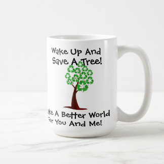 Wake Up And Save A Tree Mug