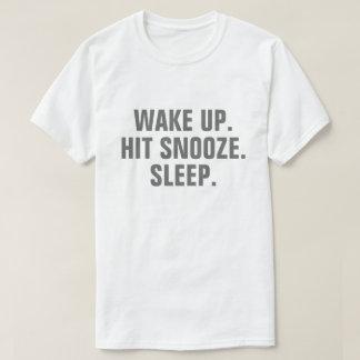Wake Up and Sleep T-Shirt