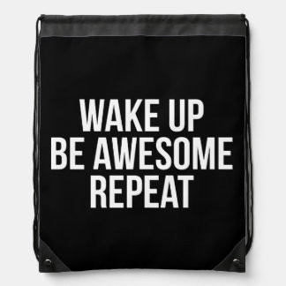 Wake Up, Be Awesome, Repeat - Inspirational Drawstring Bag