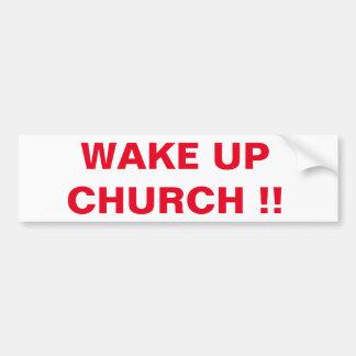 WAKE UP CHURCH !! BUMPER STICKER