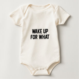 Wake Up For What Baby Bodysuit