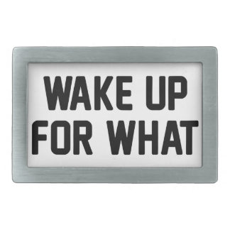 Wake Up For What Belt Buckles
