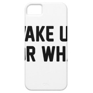 Wake Up For What Case For The iPhone 5