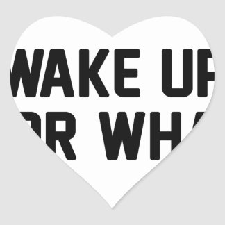 Wake Up For What Heart Sticker