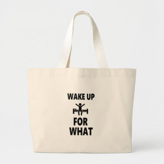 Wake Up For What Large Tote Bag
