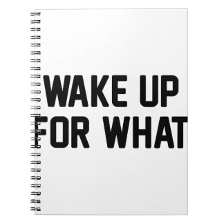 Wake Up For What Notebooks