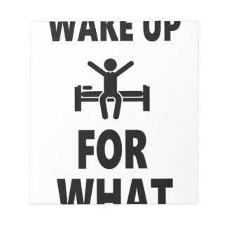 Wake Up For What Notepad