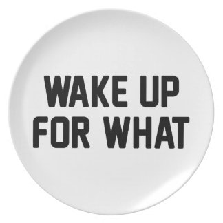 Wake Up For What Plate
