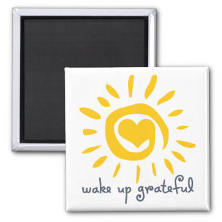 Wake Up Grateful Magnet