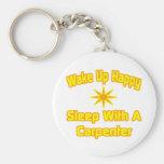 Wake Up Happy ... Sleep With a Carpenter Keychain