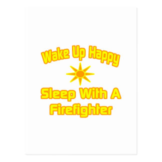 Wake Up Happy ... Sleep With a Firefighter Postcard