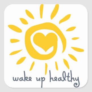 Wake Up Healthy Square Sticker