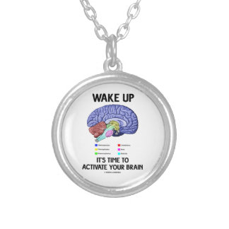 Wake Up It's Time To Activate Your Brain (Humor) Silver Plated Necklace